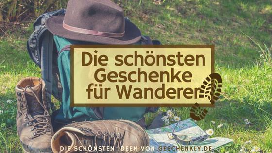 Geschenke Für Wanderer  Die schönsten Geschenke für Wanderer Vom Bergsteiger bis