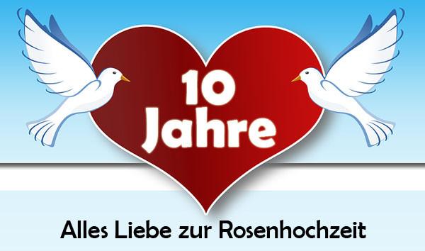 Glückwünsche Zum 10 Hochzeitstag Hölzerne Hochzeit  Rosenhochzeit Glückwünsche und Sprüche zum 10 Hochzeitstag