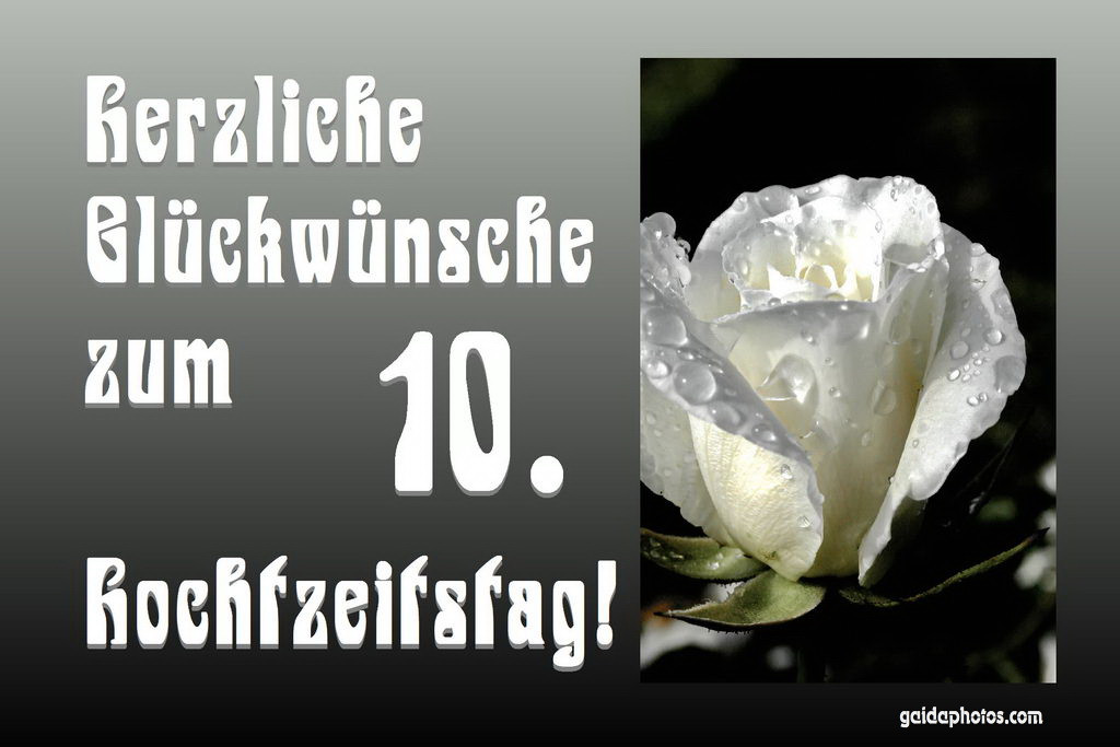 Glückwünsche Zum 10 Hochzeitstag Hölzerne Hochzeit  Zum 10 Hochzeitstag Rosenhochzeit
