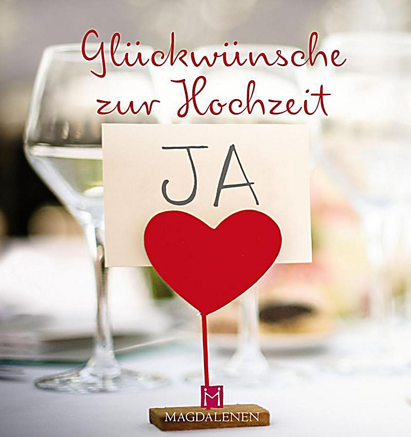 Glückwünsche Zum Hochzeit  Glückwünsche zur Hochzeit Buch bei Weltbild online