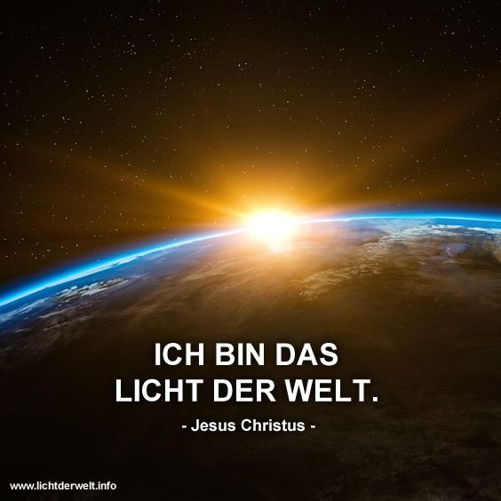 Ich Bin Das Licht Der Welt  Ich bin das Licht der Welt Jesus Christus