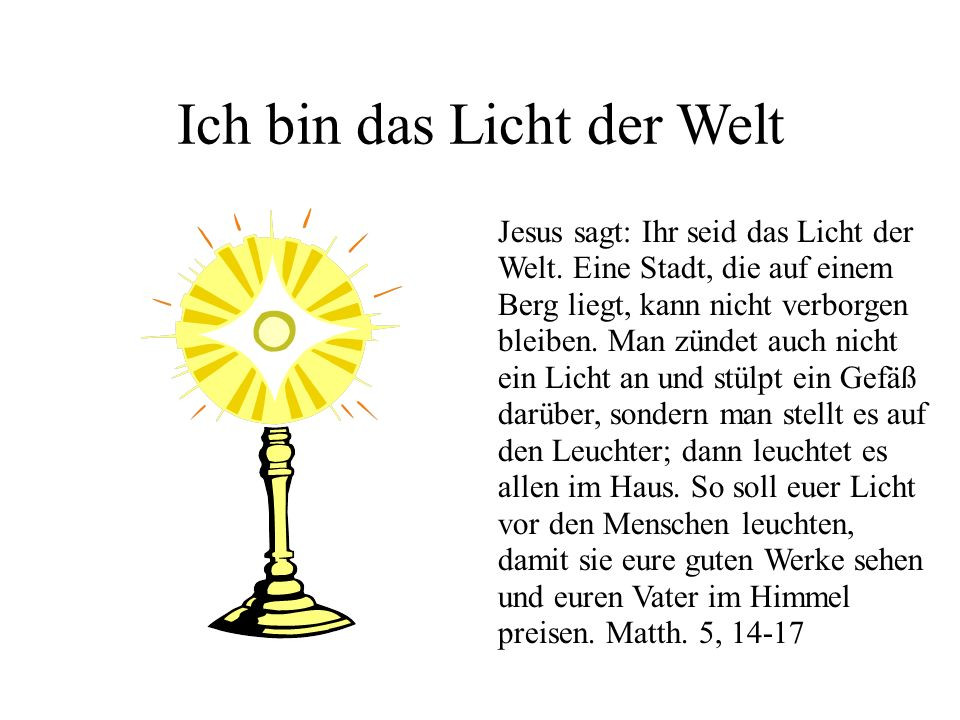 Ich Bin Das Licht Der Welt  Wer bin ich in Jesus Christus ppt video online