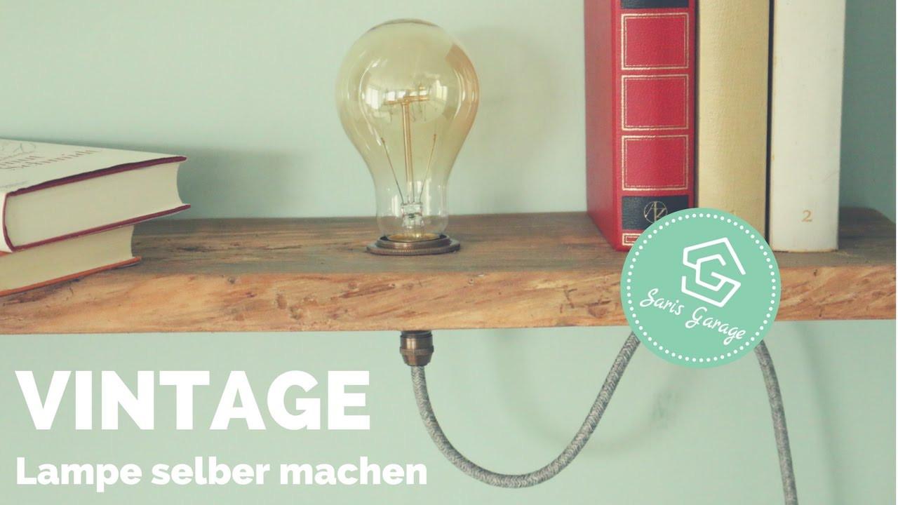 Lampe Selber Bauen  Vintage Lampe selber bauen