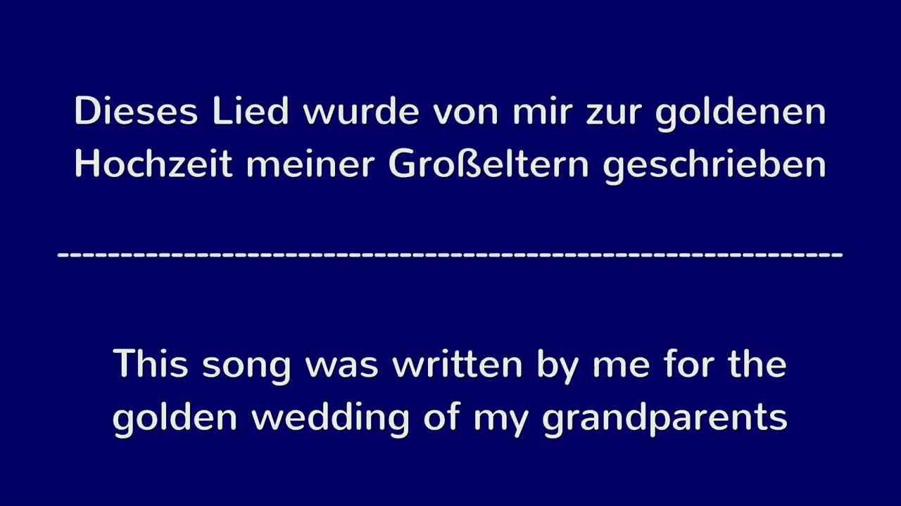 Lied Hochzeit  Lied zur goldenen Hochzeit Song for golden wedding
