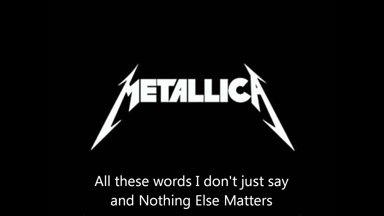 "Nothing Else Matters  Metallica ""Nothing Else Matters"" Lyrics HD"