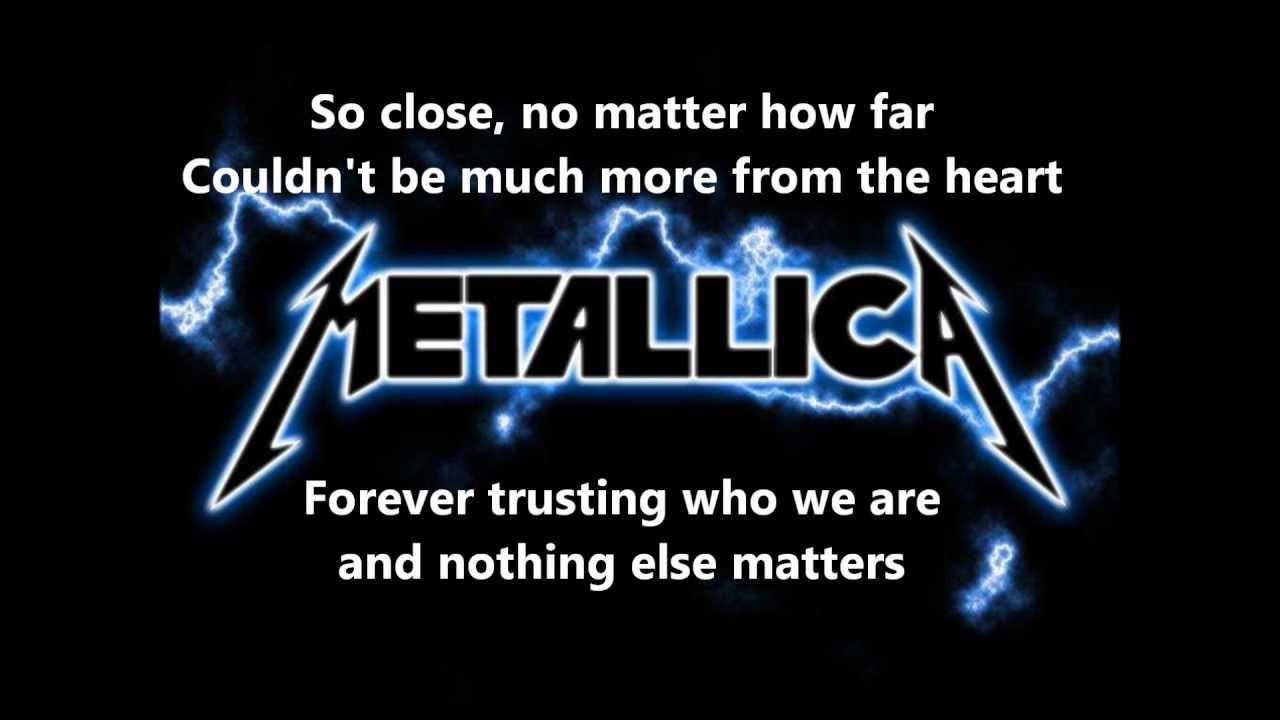 Nothing Else Matters  Metallica Nothing Else Matters lyrics [Full HD]