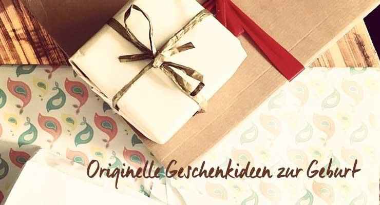 Originelle Geschenkideen  4 originelle Geschenke zur Geburt