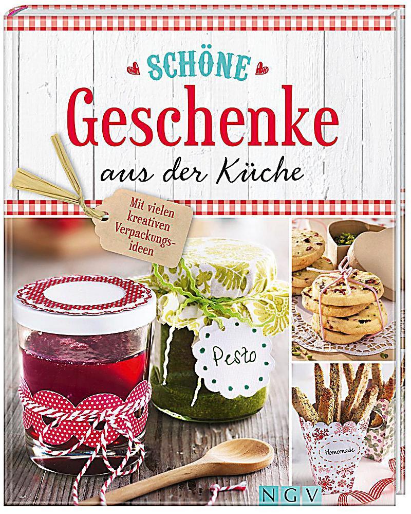 Schöne Geschenke  Schöne Geschenke aus der Küche Buch bei Weltbild bestellen