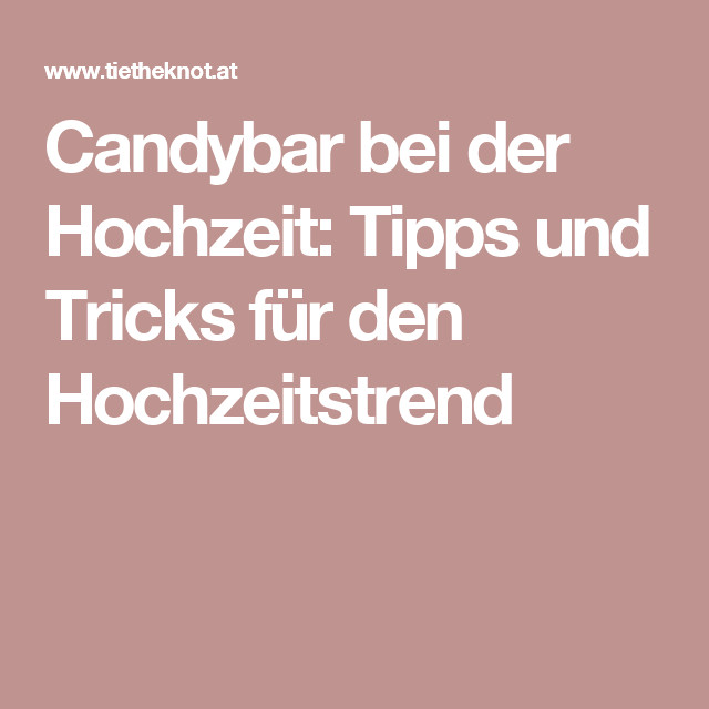 Schöne Lesung Für Hochzeit  Candybar bei der Hochzeit Tipps und Tricks für den