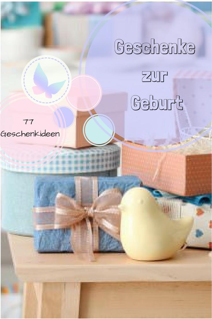Sinnvolle Geschenke Zur Geburt  Geschenke zur Geburt 77 sinnvolle und originelle
