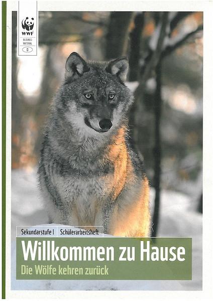 Willkommen Zu Hause  Schülerarbeitsheft Willkommen zu Hause – Wölfe kehren